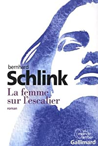 vignette de 'La Femme sur l'escalier (Bernhard SCHLINK)'
