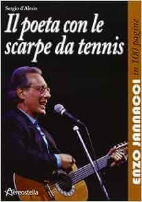 Il poeta con le scarpe da tennis. Enzo Jannacci in 100 pagine