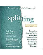 Splitting, Second Edition: Protecting Yourself While Divorcing Someone with Borderline or Narcissistic Personality Disorder