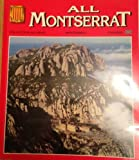 img - for All Montserrat (Collection All Spain, Volume 15) (Spanish) Paperback Illustrated, 1999 book / textbook / text book