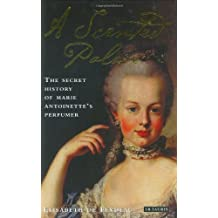 A Scented Palace: The Secret History of Marie Antoinette's Perfumer