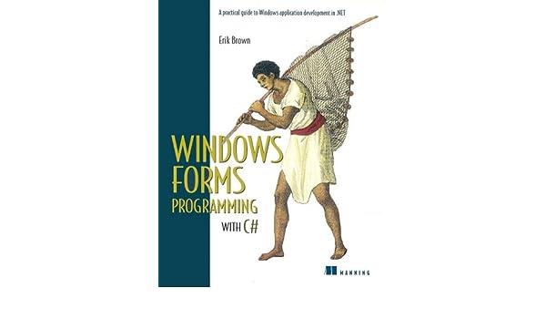 Windows Forms Programming with C#: Amazon.es: Erik Brown: Libros en idiomas extranjeros