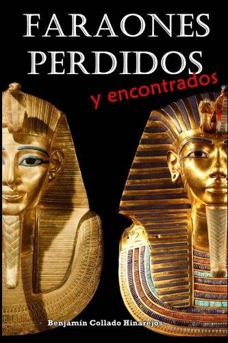 Faraones perdidos y encontrados (Spanish Edition) [Benjamin Collado Hinarejos] (Tapa Blanda)