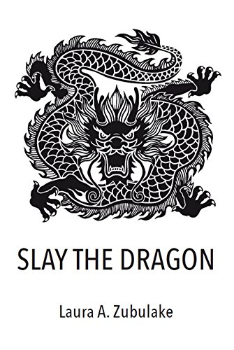 SLAY THE DRAGON by [Zubulake, Laura]