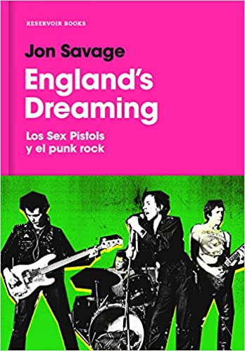 "Resultado de imagen de ""England's Dreaming: Sex Pistols and Punk Rock"