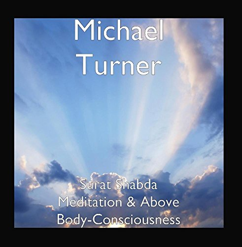 8626fdc665d58b Surat Shabda Meditation & Above Body-Consciousness