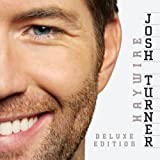 Haywire [Deluxe Edition] by Josh Turner [2010] Audio CD