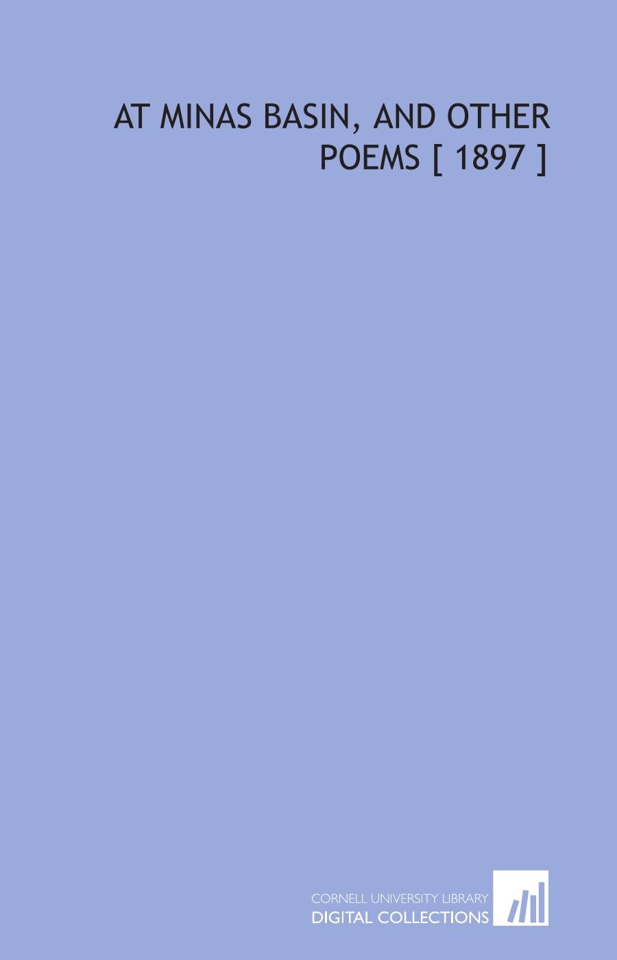Download At Minas Basin, and Other Poems [ 1897 ] PDF