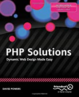 PHP Solutions: Dynamic Web Design Made Easy, 2nd Edition Front Cover