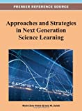 Approaches and Strategies in Next Generation Science Learning, , 146662809X