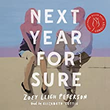 Next Year, For Sure Audiobook by Zoey Leigh Peterson Narrated by Elizabeth Cottle