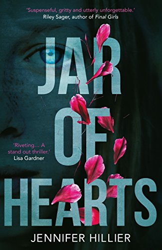 Jar of Hearts: The 'riveting, stand-out thriller' perfect for fans of Lisa Gardner and Riley Sager (English Edition)