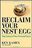 Reclaim Your Nest Egg, Ken Kamen, 1576603709