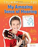 My Amazing Sense of Hearing, Ruth Owen, 1909673404
