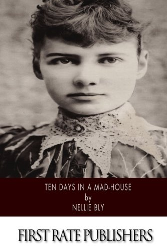 Read Online Ten Days in a Mad-House pdf epub