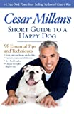 Cesar Millan's Short Guide to a Happy Dog, Cesar Millan, 142621328X