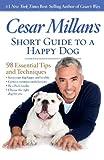 Cesar Millan's Short Guide to a Happy Dog, Cesar Millan, 142621328X