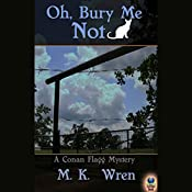 Oh, Bury Me Not: A Conan Flagg Mystery | M. K. Wren