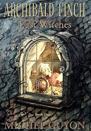 Archibald Finch and the Lost Witches: (book 1, illustrated) (Dark World A Link To The Past)