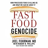 Fast Food Genocide: How Processed Food Is Killing Us and What We Can Do About It: Library Edition