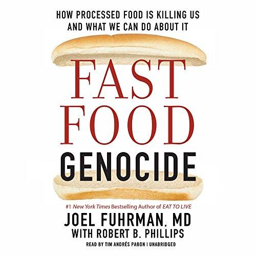 Fast Food Genocide: How Processed Food Is Killing Us and What We Can Do About It: Library Edition by Blackstone Pub