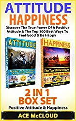 Attitude: Happiness: Discover The True Power Of A Positive Attitude & The Top 100 Best Ways To Feel Good & Be Happy: 2 in 1 Box Set: Positive Attitude ... Humor, Good Attitude) (English Edition)