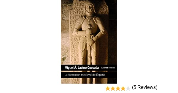 La formación medieval de España: Territorios. Regiones. Reinos El ...
