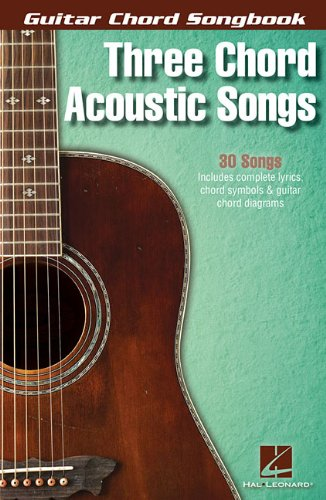 Three Chord Acoustic Songs (Guitar Chord Songbooks) (Songbook Acoustic Rock)