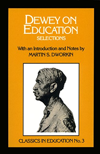 Dewey on Education: Selections, no.3 (Classics in Education Series)