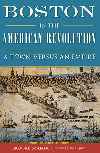 Pdf eBooks Boston in the American Revolution: A Town Versus an Empire