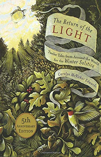 The Return of the Light: Twelve Tales from Around the World for the Winter  Solstice (8601410928513): Edwards, Carolyn McVickar: Books - Amazon.com