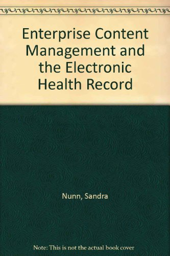 Enterprise Content Management and the Electronic Health Record