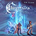 Chrystallia and the Source of Light Audiobook by P.M. Glaser Narrated by P.M. Glaser