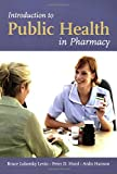 Introduction to Public Health in Pharmacy 1st Edition