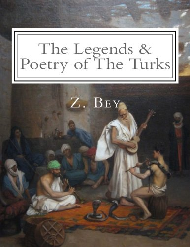 The Legends & Poetry of The Turks: Illustrated