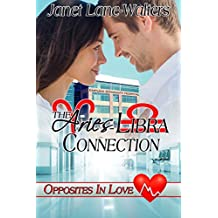 The Aries - Libra Connection (Opposites in Love Book 1)