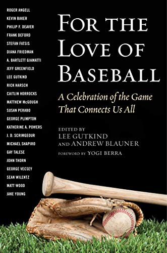 For the Love of Baseball: A Celebration of the Game That Connects Us All (Celebration Creamer)