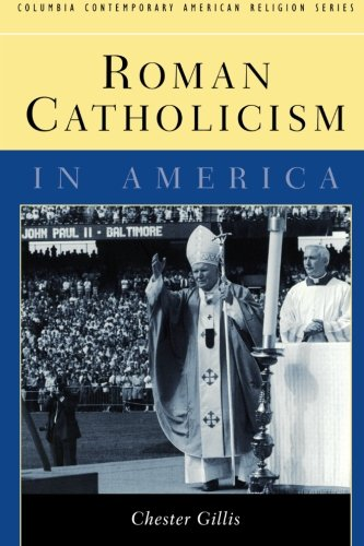 Roman Catholicism in America (In America Catholicism)