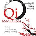 Qi Meditations: Guided Visualizations for Self-Healing Speech by Maoshing Ni Narrated by Maoshing Ni