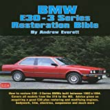 BMW E30-3 Series Restoration Bible: A Practical Manual Including Advice on Buying a Good Used Model for Restoration (Brooklands Books)