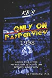 KBs Only On Pay Per View: 1998