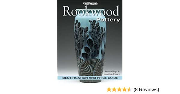Warmans Rookwood Pottery Identification And Price Guide Warmans