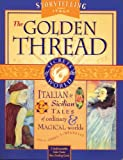 The Golden Thread: Italian and Sicilian Tales of Ordinary and Magical Worlds with Cards and Posters (Secrets of the World Ser.)