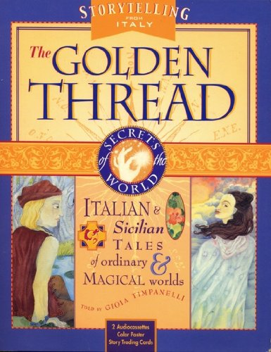 The Golden Thread: Italian and Sicilian Tales of Ordinary and Magical Worlds with Cards and Posters (Secrets of the World Ser.) by Sounds True, Incorporated