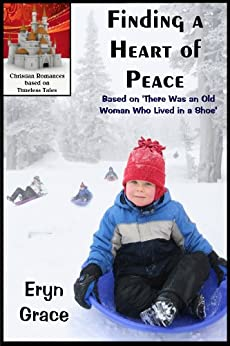 Finding a Heart of Peace (Christian Romances Based on Timeless Tales Book 2) by [Grace, Eryn]