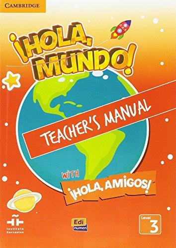 Hola, Mundo!, Hola, Amigos! Level 3 Teacher's Manual with Eleteca Access, CD-ROM and Audio CDs (2)