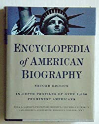 Encyclopedia of American Biography: In-Depth Profiles of Over 1,000 Prominent Americans [2nd Edition]