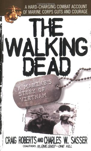 The Walking Dead: A Marine's Story of Vietnam (Vietnam Of Story)