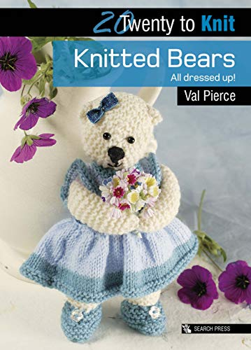 20 to Knit: Knitted Bears (Twenty to Make)