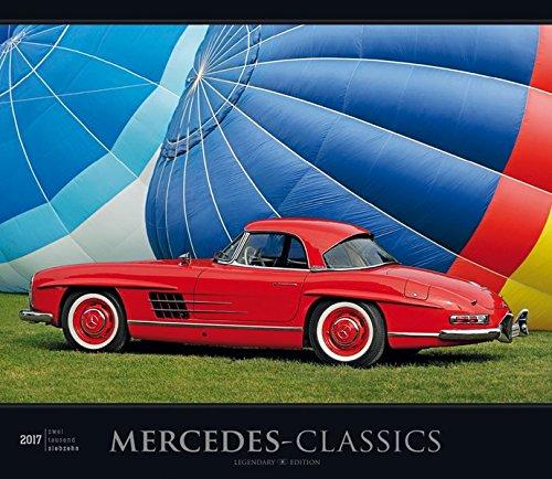 Mercedes-Classics 2017 - Oldtimer - Bildkalender (33,5 x 29) - Autokalender - Technikkalender - Fahrzeuge